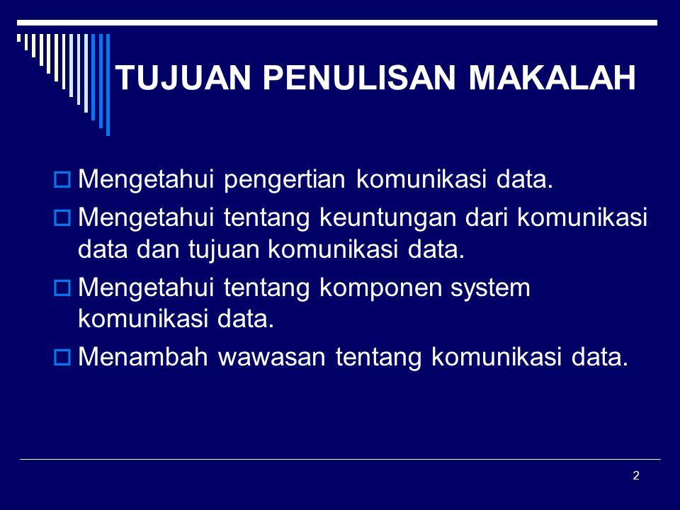 3 PERUMUSAN MASALAH Bagaimana pengertian dari komunikasi data.