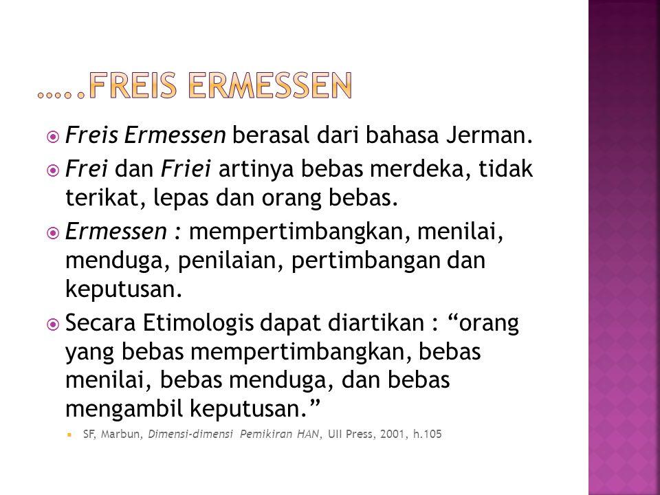  Freis Ermessen berasal dari bahasa Jerman.