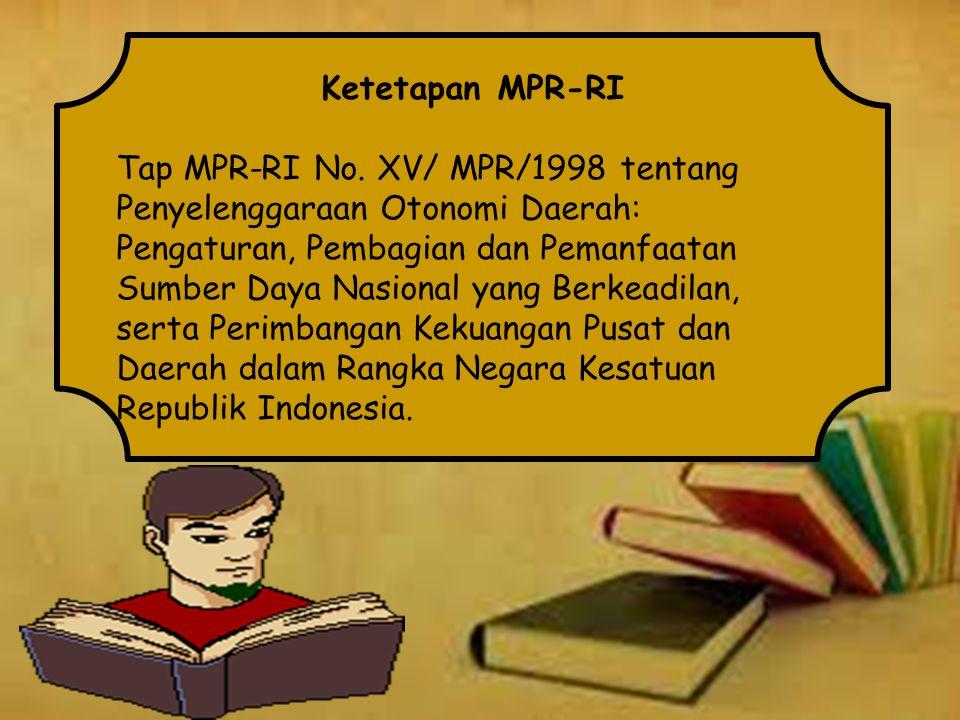 Landasan Hukum Penerapan Otonomi Daerah Undang Undang Dasar 1945 Undang-undang Dasar 1945 merupakan landasan yang kuat untuk menyelenggarakan Otonomi Daerah.