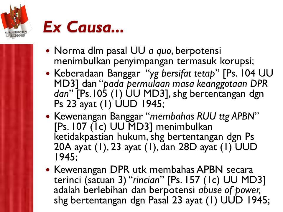 """Ex Causa... Norma dlm pasal UU a quo, berpotensi menimbulkan penyimpangan termasuk korupsi; Keberadaan Banggar """"yg bersifat tetap"""" [Ps. 104 UU MD3] da"""