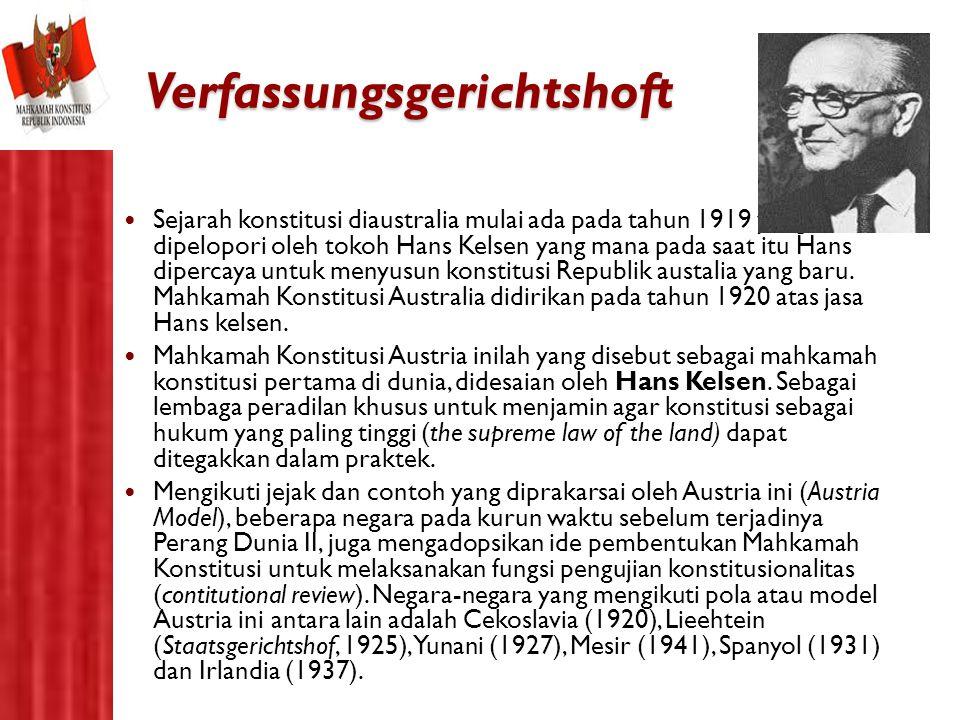 Verfassungsgerichtshoft Sejarah konstitusi diaustralia mulai ada pada tahun 1919 yang dipelopori oleh tokoh Hans Kelsen yang mana pada saat itu Hans d