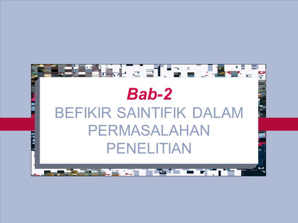 2-1 Bab-2 BEFIKIR SAINTIFIK DALAM PERMASALAHAN PENELITIAN