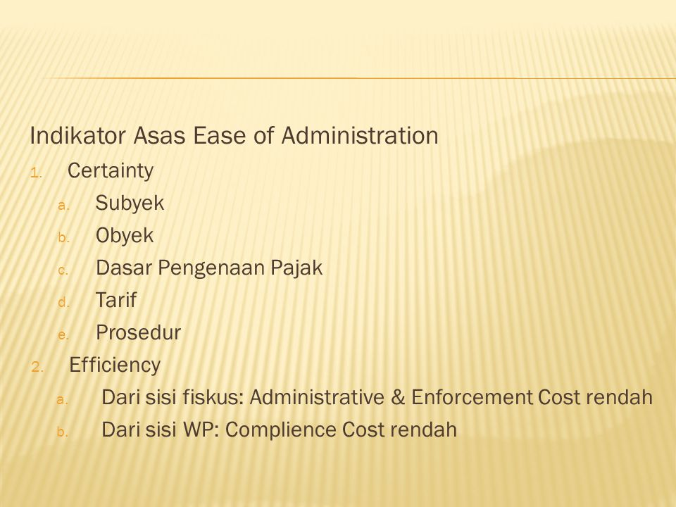 Indikator Asas Ease of Administration 1.Certainty a.