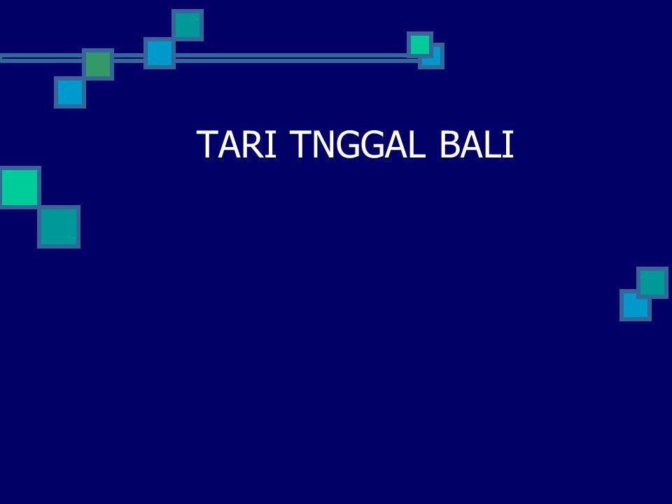 TARI TNGGAL BALI