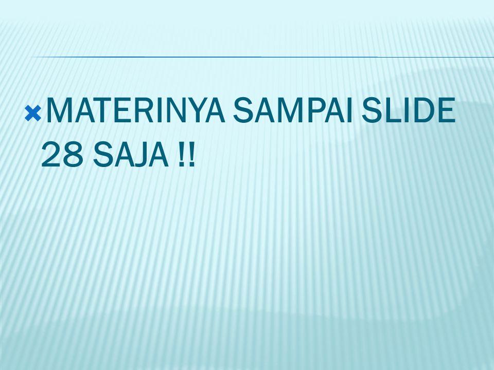  MATERINYA SAMPAI SLIDE 28 SAJA !!