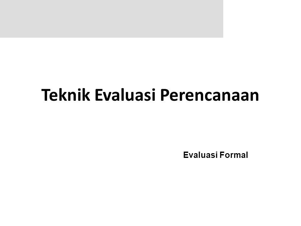 Teknik Evaluasi Perencanaan Evaluasi Formal