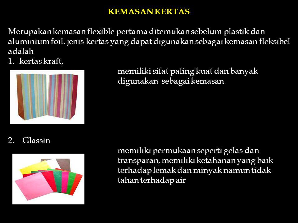 b. Kemasan Tahan Cahaya, yaitu wadah yang tidak bersifat transparan, misalnya kemasan logam, kertas dan foil. Kemasan ini cocok untuk bahan pangan yan