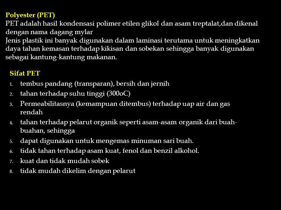 Polipropilen (PP) Merupakan polimer dari propilen dan termasuk jenis plastik olefin Sifat-sifat dan penggunaannya sangat mirip dengan polietilen, yait