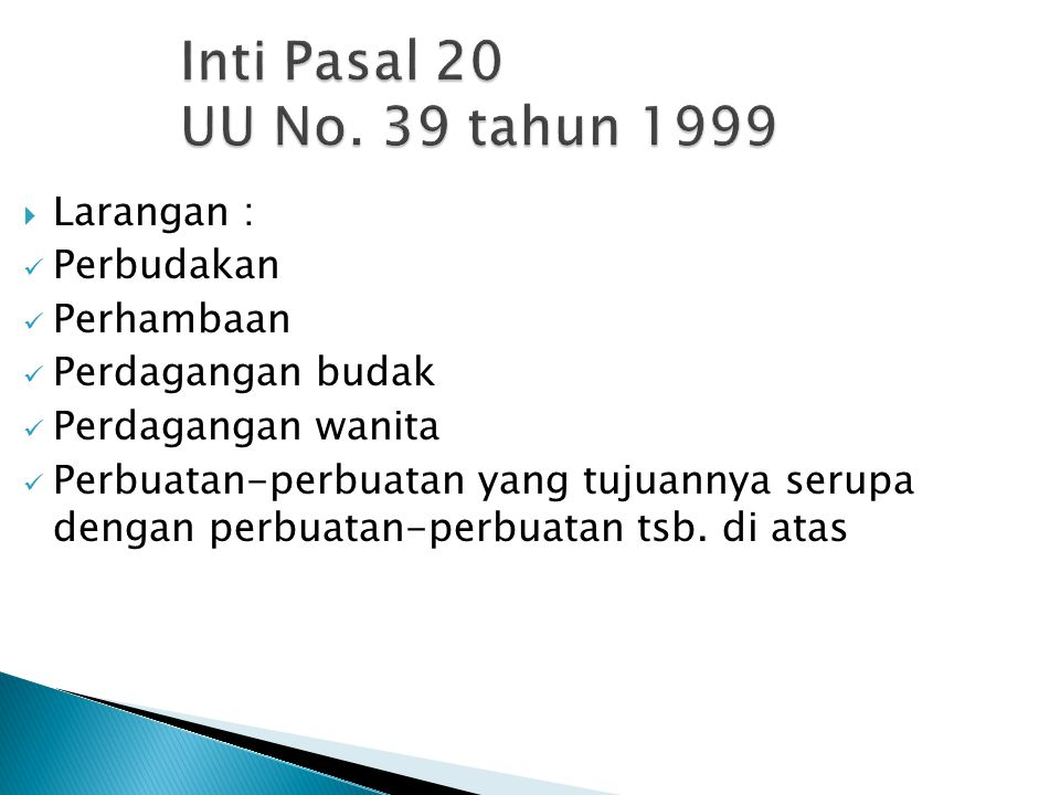 Hak atas keutuhan pribadi  Instrumen yang mengatur: Pasal 7 ICCPR Pasal 21 UU N0. 39 tahun 1999