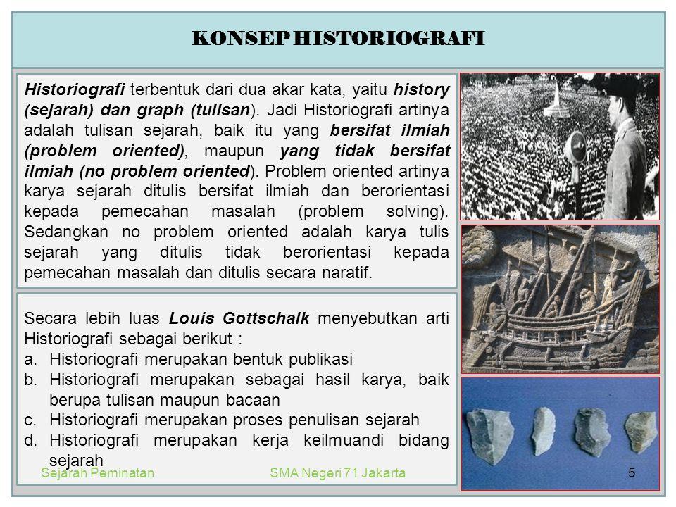KONSEP HISTORIOGRAFI Historiografi terbentuk dari dua akar kata, yaitu history (sejarah) dan graph (tulisan). Jadi Historiografi artinya adalah tulisa