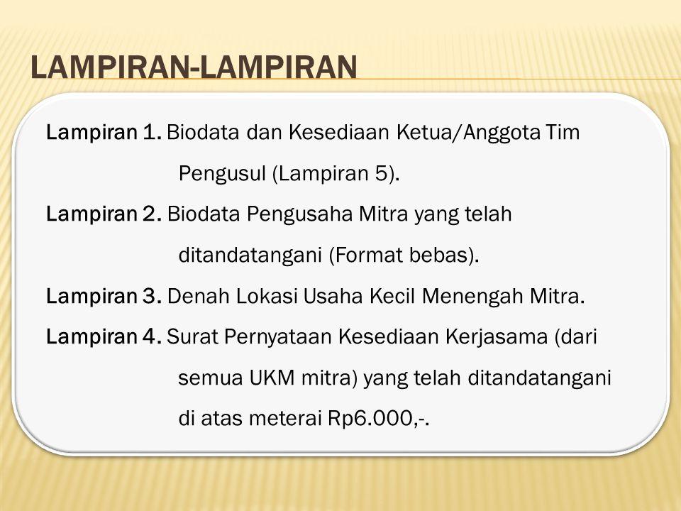 LAMPIRAN-LAMPIRAN Lampiran 1.Biodata dan Kesediaan Ketua/Anggota Tim Pengusul (Lampiran 5).