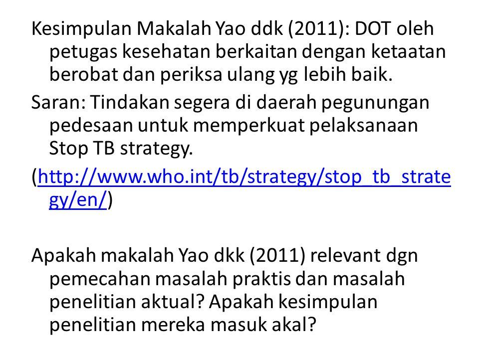 Kesimpulan Makalah Yao ddk (2011): DOT oleh petugas kesehatan berkaitan dengan ketaatan berobat dan periksa ulang yg lebih baik.