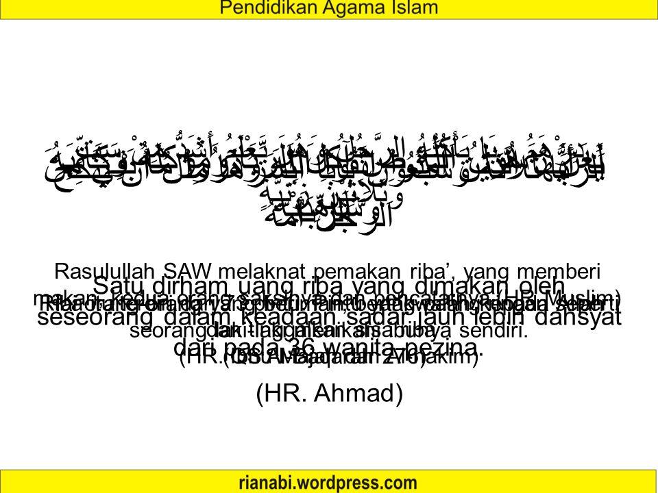 Definisi Secara Bahasa: tambahan (Al-Ziyadah), berkembang (An-Nuwuw), meningkat (Al-Irtifa'), & membesar (Al-'uluw). Riba: Tambahan yang disyaratkan d