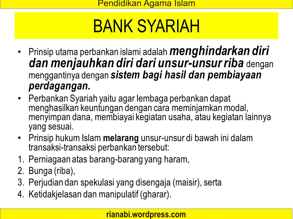 PERBANKAN ISLAM Lebih populer disebut dengan istilah Bank Syariah. Bank Syariah adalah bank yang beroperasi sesuai dengan prinsip-prinsip syariah Isla