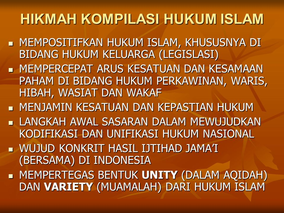 HIKMAH KOMPILASI HUKUM ISLAM MEMPOSITIFKAN HUKUM ISLAM, KHUSUSNYA DI BIDANG HUKUM KELUARGA (LEGISLASI) MEMPOSITIFKAN HUKUM ISLAM, KHUSUSNYA DI BIDANG