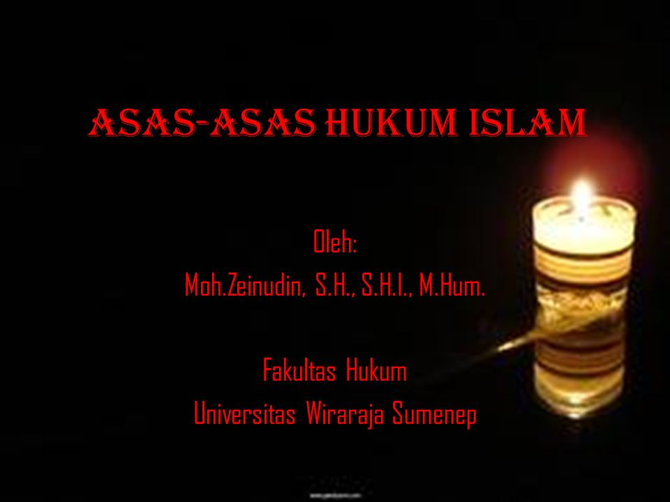 Asas-asas Hukum Islam Oleh: Moh.Zeinudin, S.H., S.H.I., M.Hum.