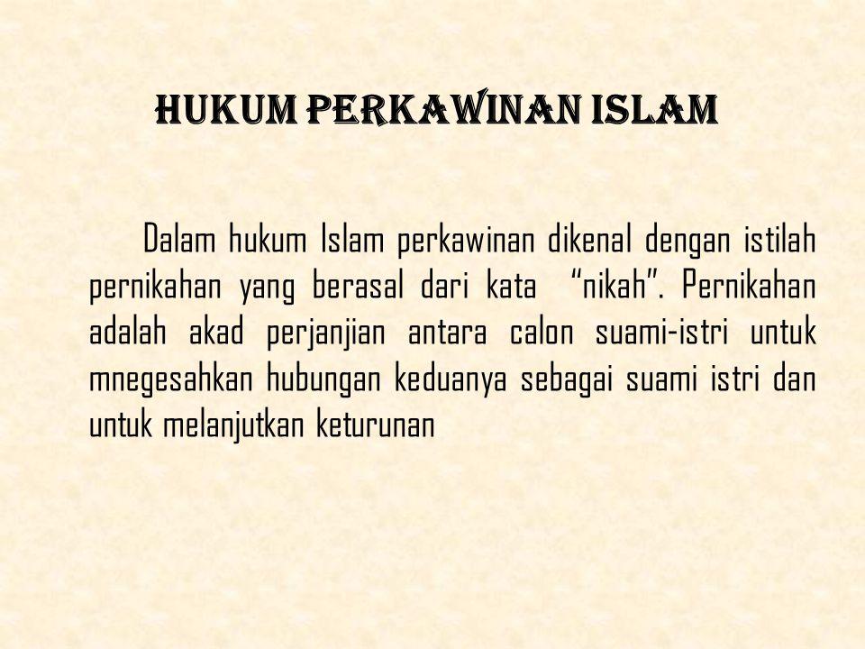 Hukum Perkawinan Islam Dalam hukum Islam perkawinan dikenal dengan istilah pernikahan yang berasal dari kata nikah .