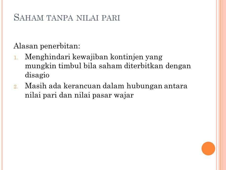 S AHAM TANPA NILAI PARI Alasan penerbitan: 1.