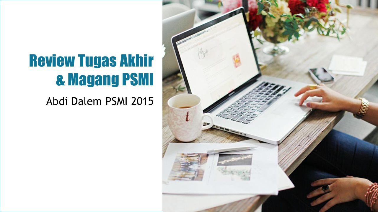 REVIEW TUGAS AKHIR  Peserta melakukan review tugas akhir (TA) yang berkaitan dengan core competence Laboratorium PSMI dan mempresentasikan hasil review-nya.