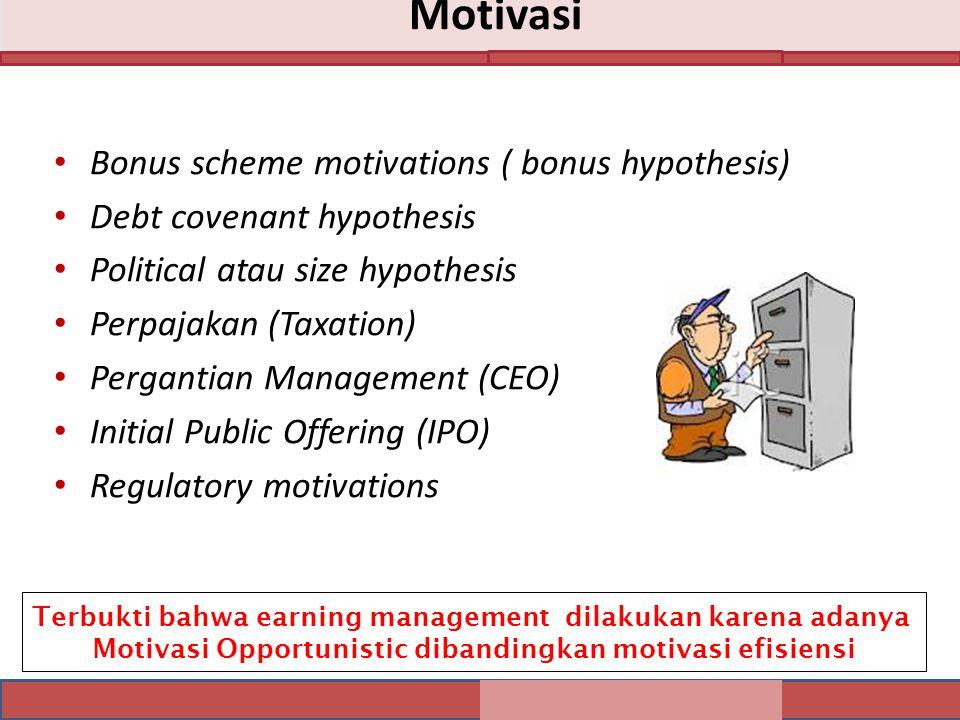 Motivasi Bonus scheme motivations ( bonus hypothesis) Debt covenant hypothesis Political atau size hypothesis Perpajakan (Taxation) Pergantian Managem