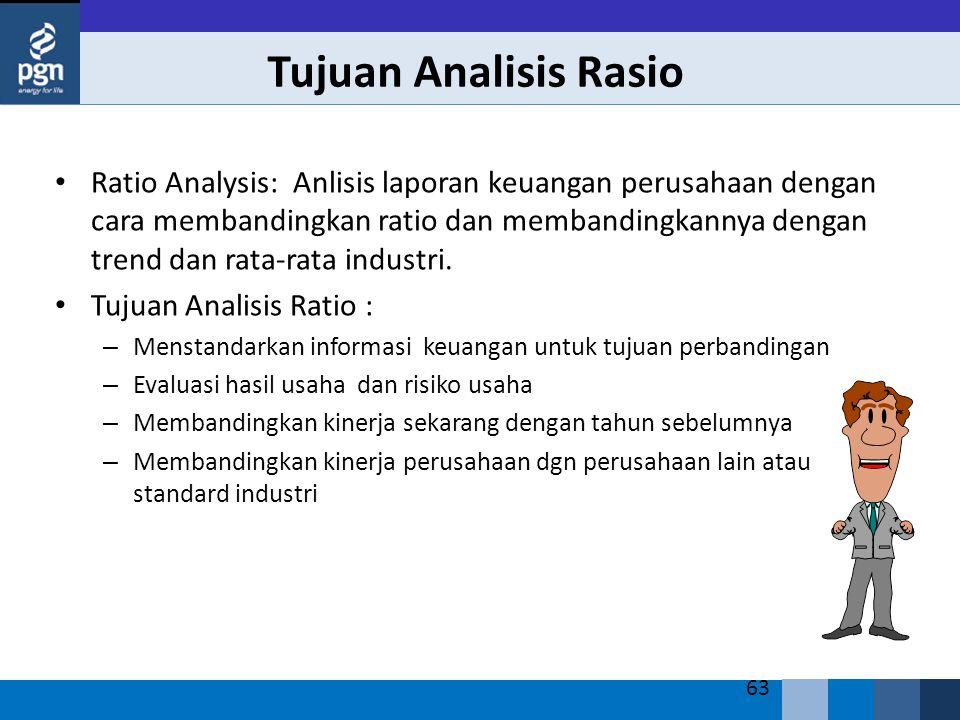63 Tujuan Analisis Rasio Ratio Analysis: Anlisis laporan keuangan perusahaan dengan cara membandingkan ratio dan membandingkannya dengan trend dan rata-rata industri.