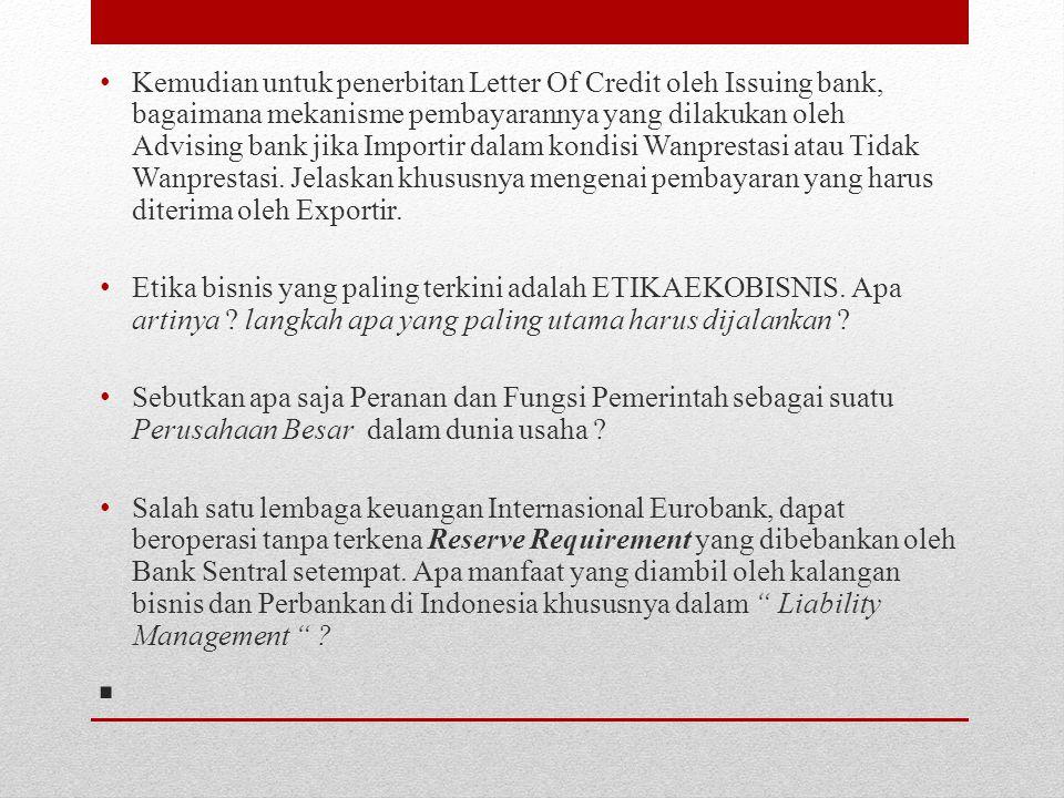 . Kemudian untuk penerbitan Letter Of Credit oleh Issuing bank, bagaimana mekanisme pembayarannya yang dilakukan oleh Advising bank jika Importir dala