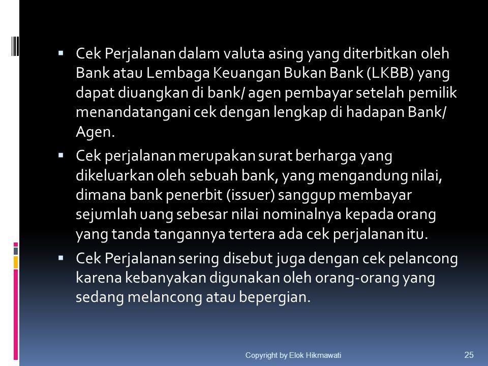  Cek Perjalanan dalam valuta asing yang diterbitkan oleh Bank atau Lembaga Keuangan Bukan Bank (LKBB) yang dapat diuangkan di bank/ agen pembayar set