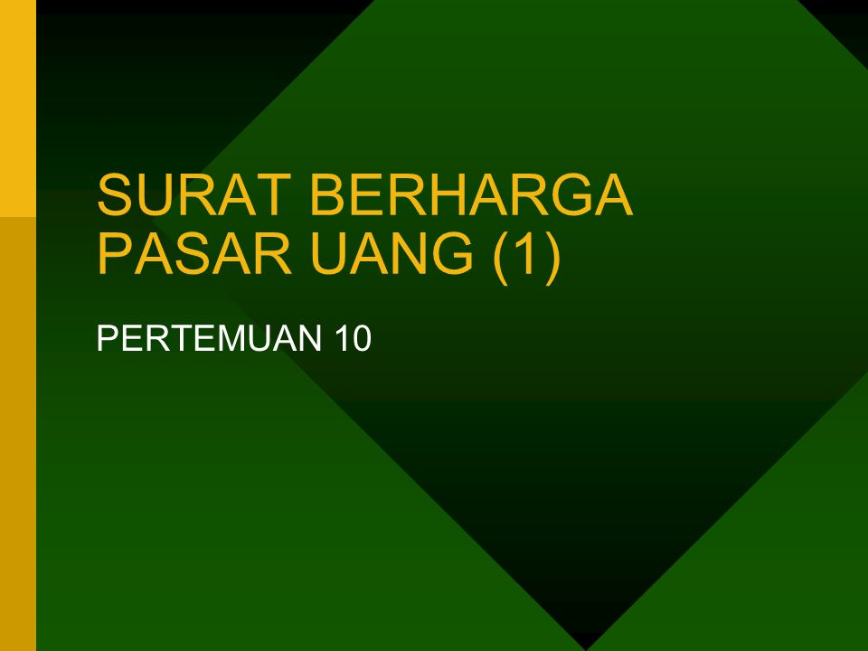 SURAT BERHARGA PASAR UANG (1) PERTEMUAN 10
