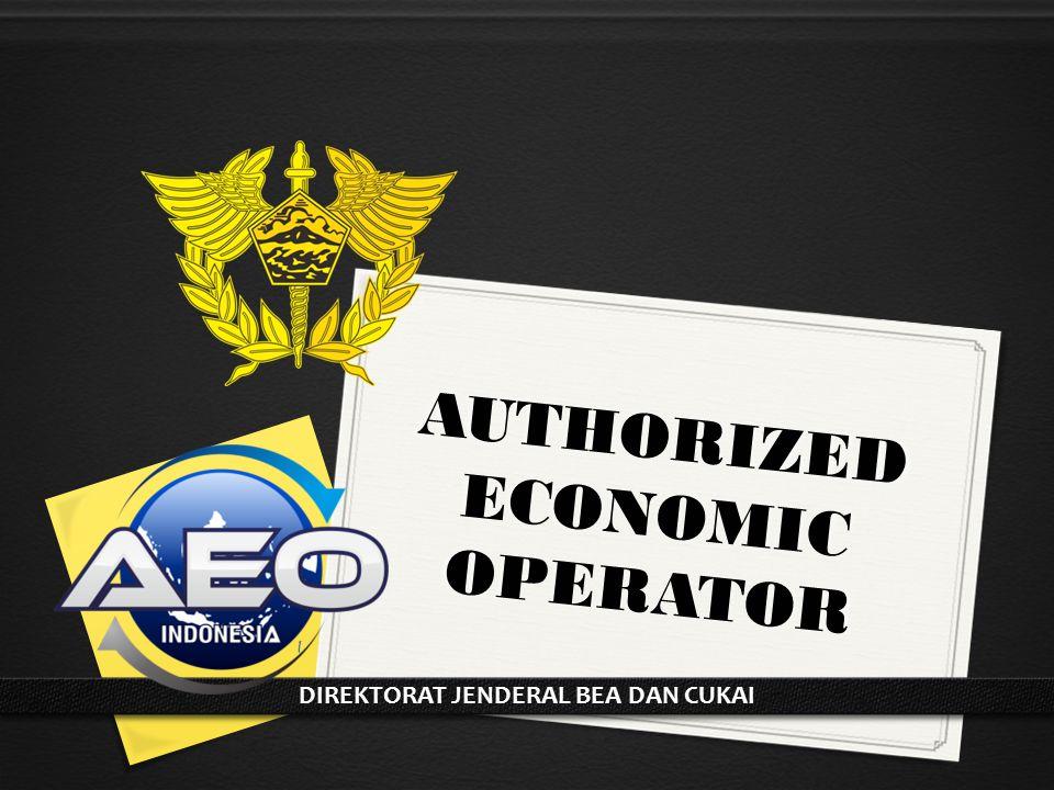 AUTHORIZED ECONOMIC OPERATOR DIREKTORAT JENDERAL BEA DAN CUKAI 1