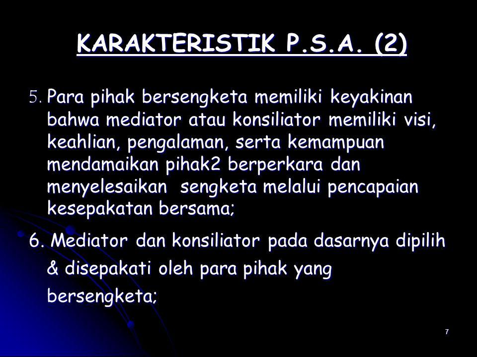 18 Pengaturan Eksistensi Model PSA (1) Dalam Bidang Perdata Umum Diatur dalam ps 3 (1) UU 14/1970 jo.
