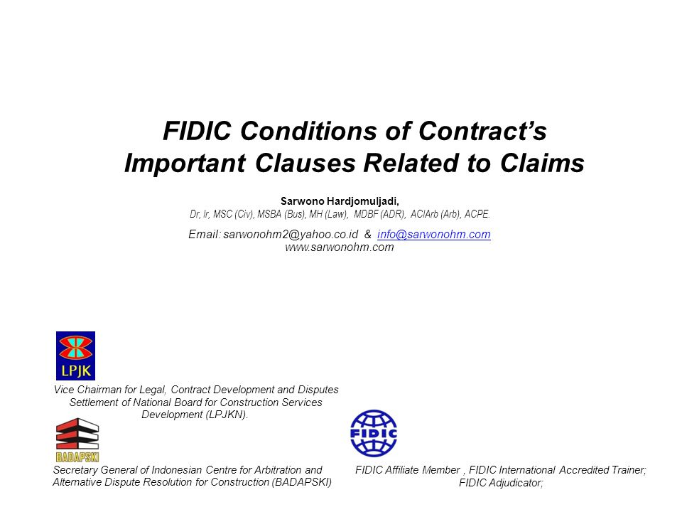 FIDIC Conditions of Contract's Important Clauses Related to Claims FIDIC Affiliate Member, FIDIC International Accredited Trainer; FIDIC Adjudicator;
