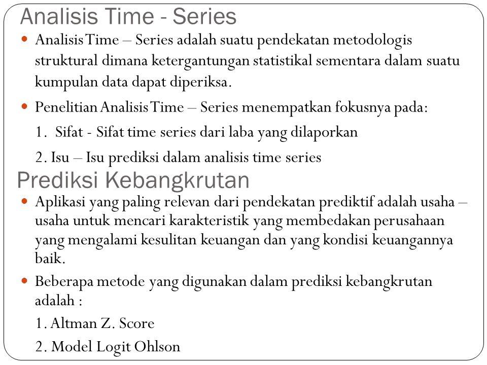 Analisis Time - Series Analisis Time – Series adalah suatu pendekatan metodologis struktural dimana ketergantungan statistikal sementara dalam suatu kumpulan data dapat diperiksa.
