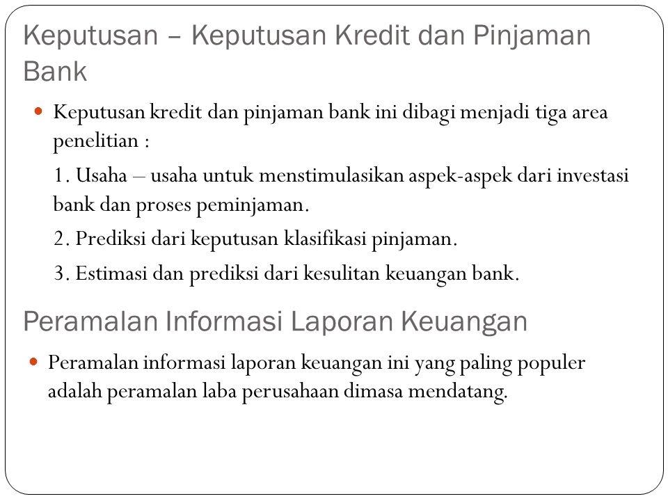 Keputusan – Keputusan Kredit dan Pinjaman Bank Keputusan kredit dan pinjaman bank ini dibagi menjadi tiga area penelitian : 1. Usaha – usaha untuk men