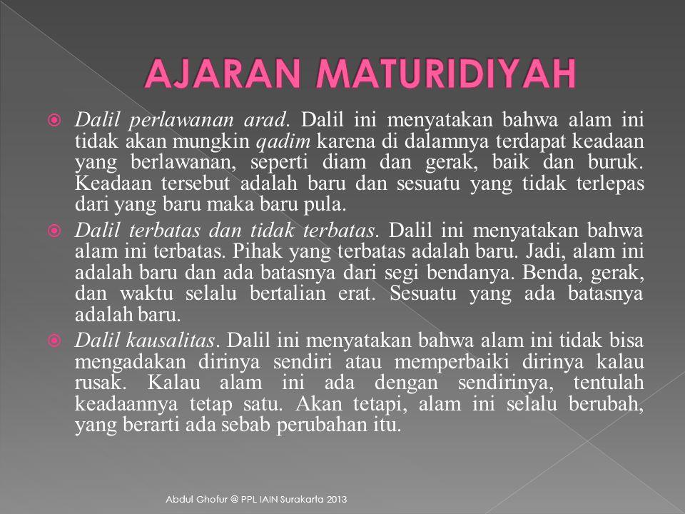  Maturidiyah Samarkand, tokohnya Abu Mansur Al-Maturidy  Maturidiyah Bukhara, tokohnya Al-Bazdawi Abdul Ghofur @ PPL IAIN Surakarta 2013