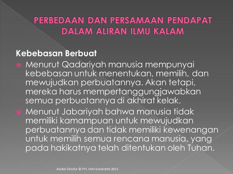  At-Tauhid (Tauhid), ajaran pertama ini berarti meyakini sepenuhnya bahwa Allah Yang Maha Esa. Konsep tauhid menurut mereka adalah paling murni sehin