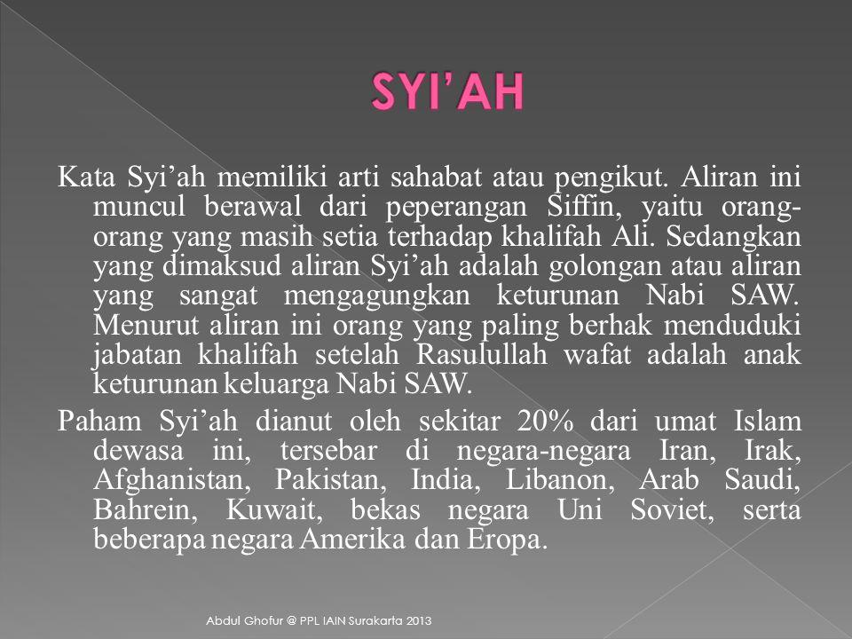 Kata Syi'ah memiliki arti sahabat atau pengikut.