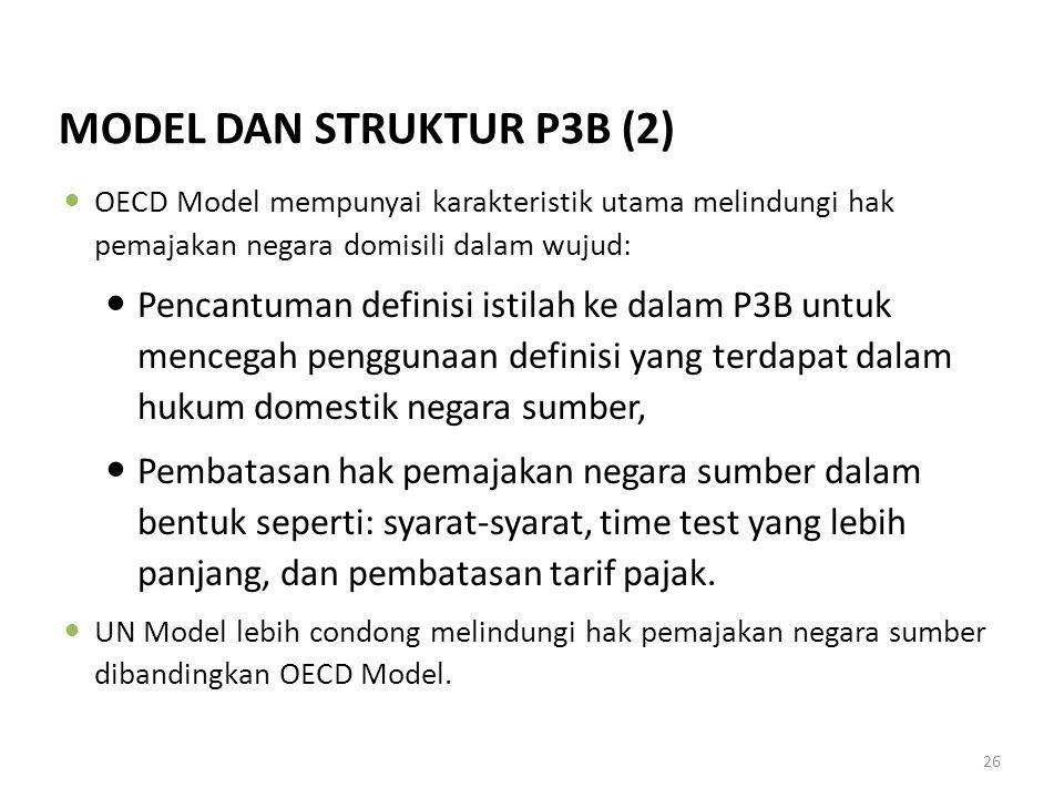 26 OECD Model mempunyai karakteristik utama melindungi hak pemajakan negara domisili dalam wujud: Pencantuman definisi istilah ke dalam P3B untuk menc