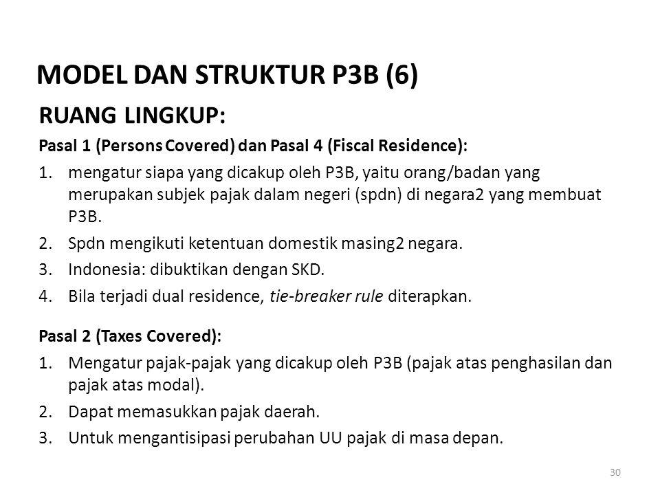 RUANG LINGKUP: Pasal 1 (Persons Covered) dan Pasal 4 (Fiscal Residence): 1.mengatur siapa yang dicakup oleh P3B, yaitu orang/badan yang merupakan subj