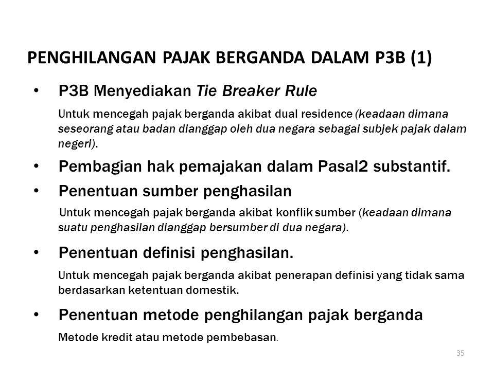 P3B Menyediakan Tie Breaker Rule Untuk mencegah pajak berganda akibat dual residence (keadaan dimana seseorang atau badan dianggap oleh dua negara seb