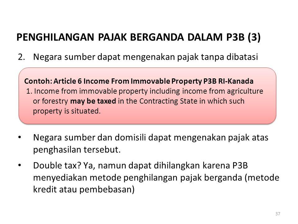 2.Negara sumber dapat mengenakan pajak tanpa dibatasi Negara sumber dan domisili dapat mengenakan pajak atas penghasilan tersebut. Double tax? Ya, nam