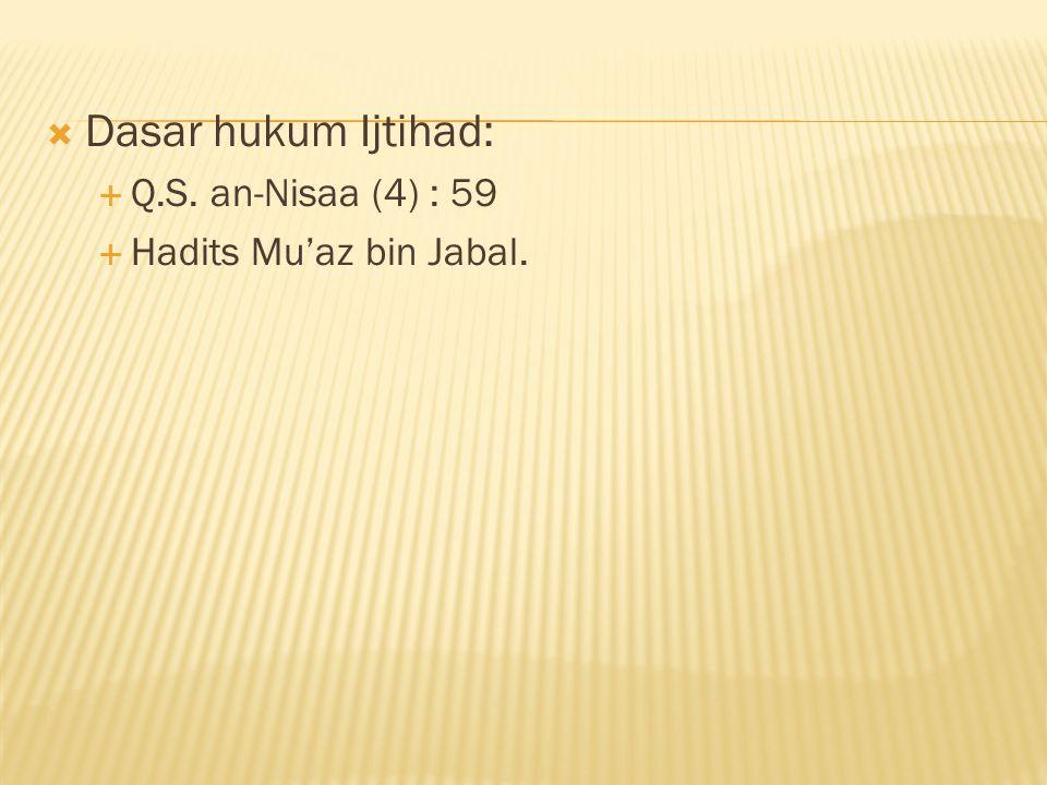  Segi jumlah pelaku  Ijtihad fardi (ijtihad individual):  yaitu ijtihad yang dilakukan oleh seorang mujtahid.