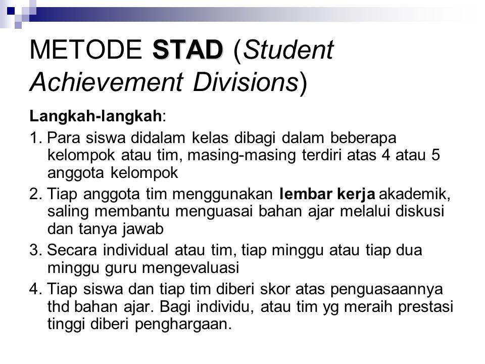 STAD METODE STAD (Student Achievement Divisions) Langkah-langkah: 1.