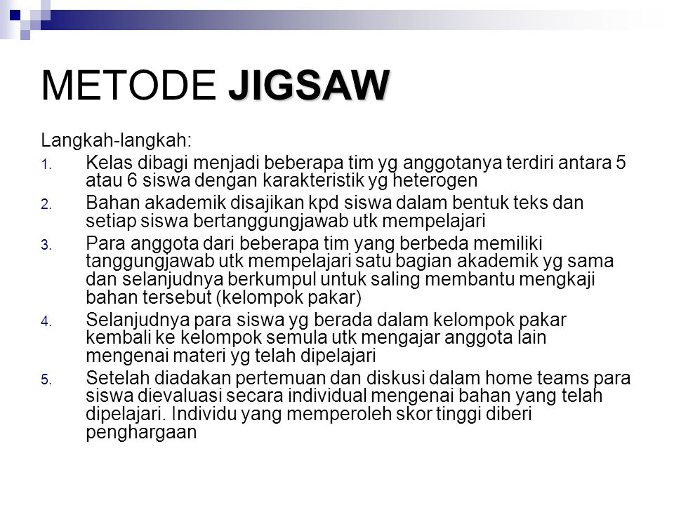JIGSAW METODE JIGSAW Langkah-langkah: 1.