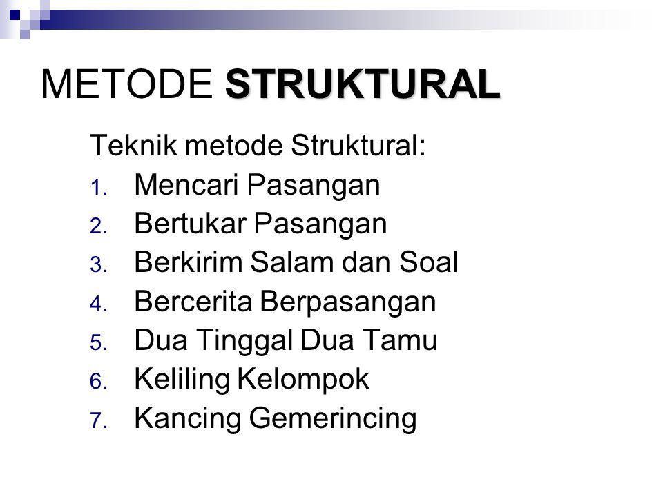 STRUKTURAL METODE STRUKTURAL Teknik metode Struktural: 1.