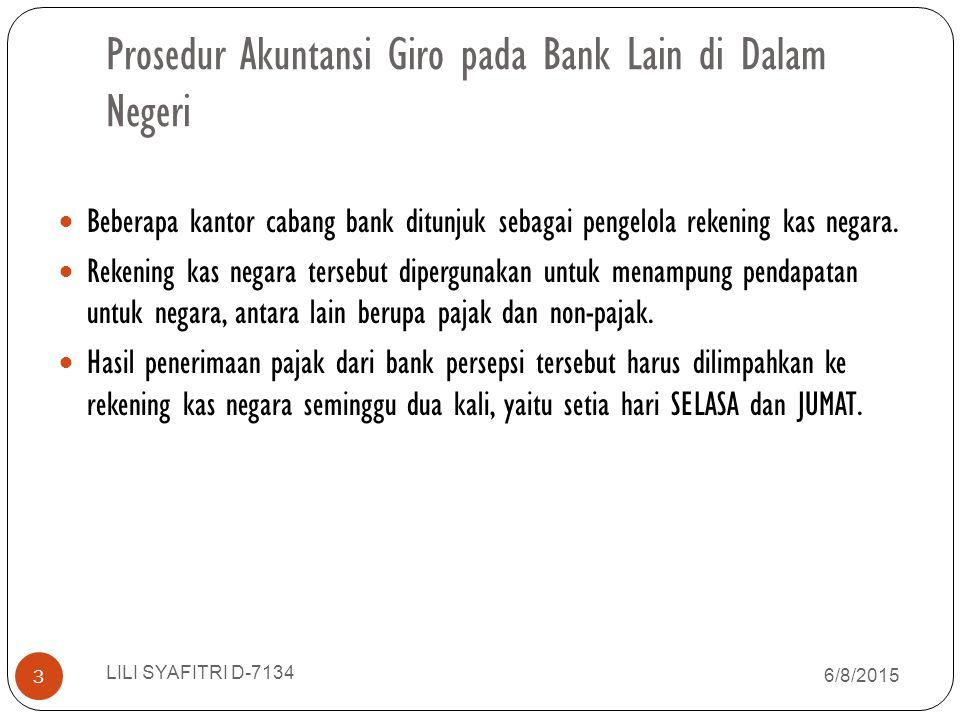 Prosedur Akuntansi Giro pada Bank Lain di Dalam Negeri Beberapa kantor cabang bank ditunjuk sebagai pengelola rekening kas negara. Rekening kas negara
