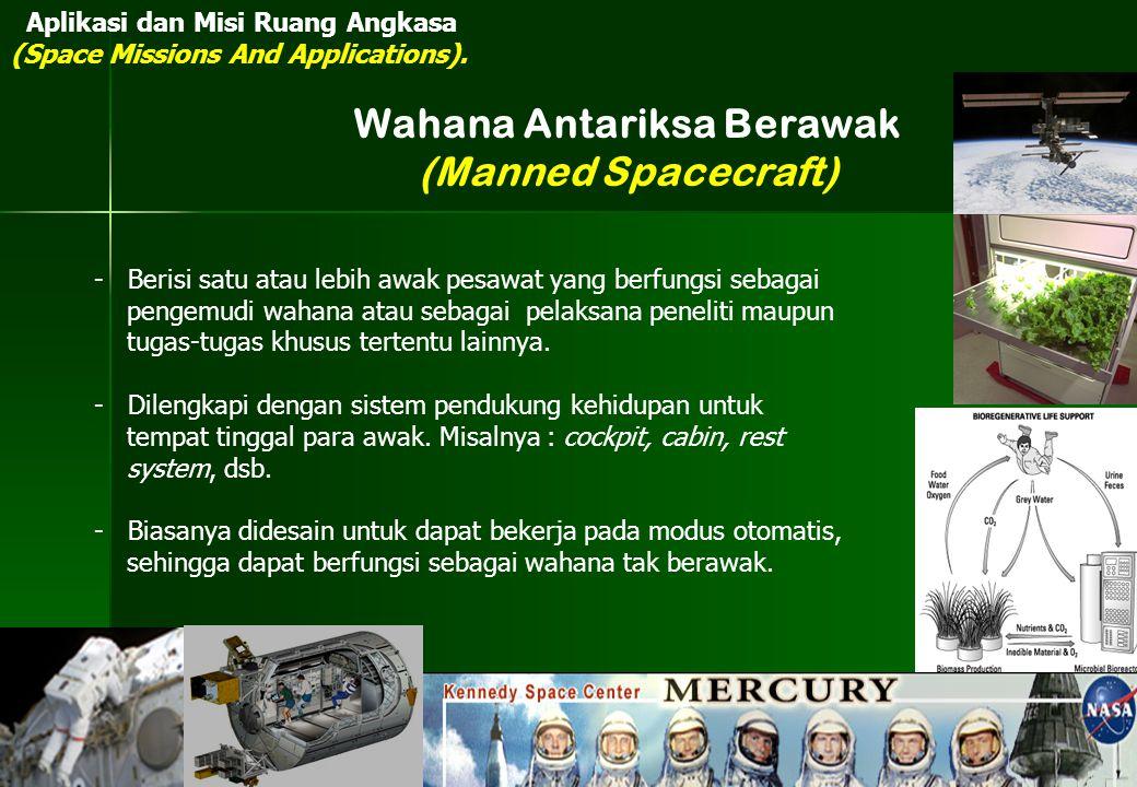 - Berisi satu atau lebih awak pesawat yang berfungsi sebagai pengemudi wahana atau sebagai pelaksana peneliti maupun tugas-tugas khusus tertentu lainn