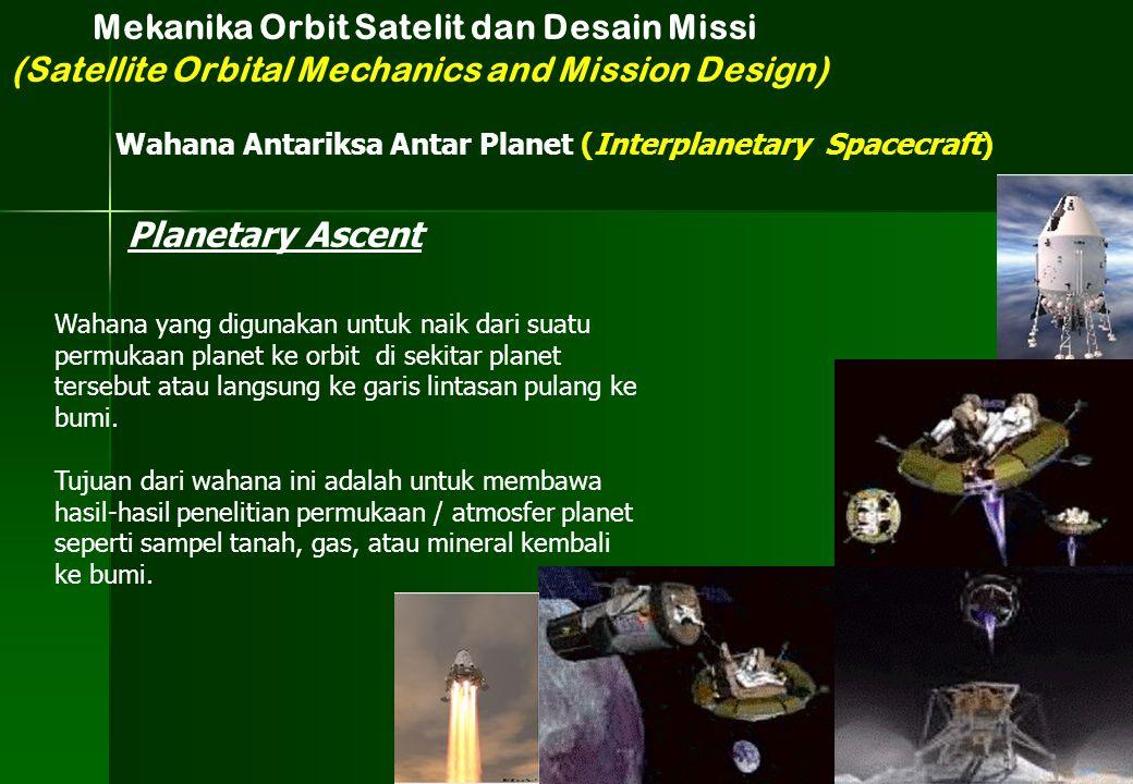 Planetary Ascent Wahana yang digunakan untuk naik dari suatu permukaan planet ke orbit di sekitar planet tersebut atau langsung ke garis lintasan pula