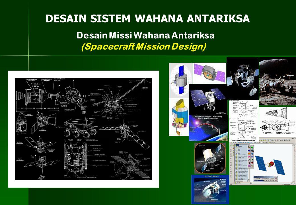 Desain Missi Wahana Antariksa (Spacecraft Mission Design) DESAIN SISTEM WAHANA ANTARIKSA