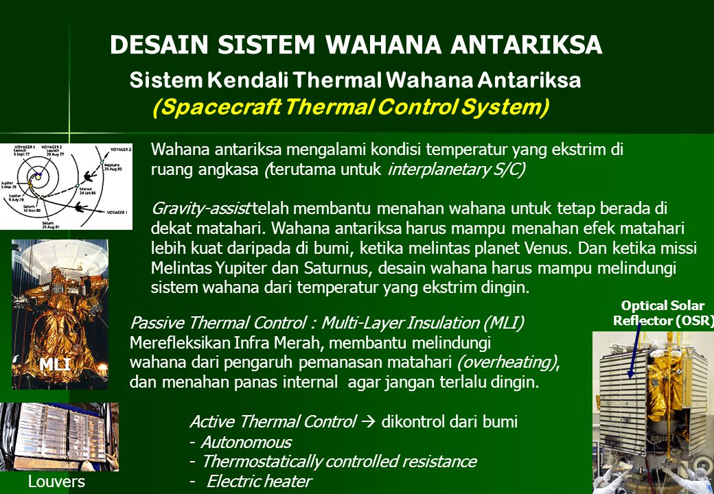 Sistem Kendali Thermal Wahana Antariksa (Spacecraft Thermal Control System) DESAIN SISTEM WAHANA ANTARIKSA Wahana antariksa mengalami kondisi temperat