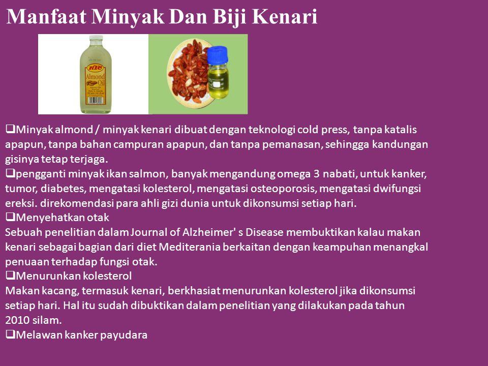 Manfaat Minyak Dan Biji Kenari  Minyak almond / minyak kenari dibuat dengan teknologi cold press, tanpa katalis apapun, tanpa bahan campuran apapun,